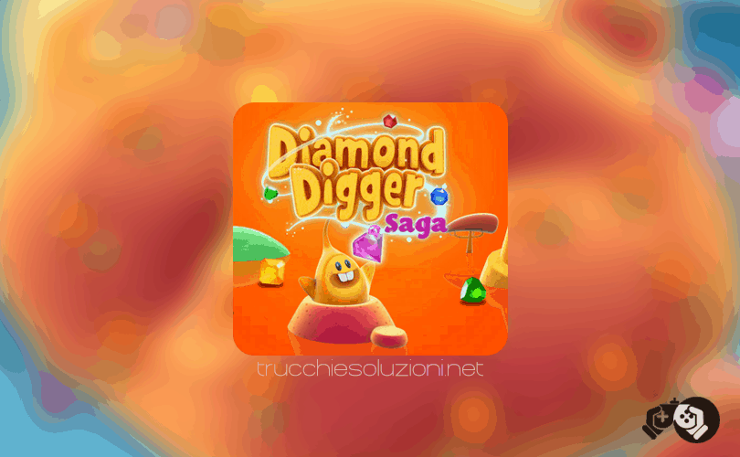 Diamond Digger Saga Livello 11-20