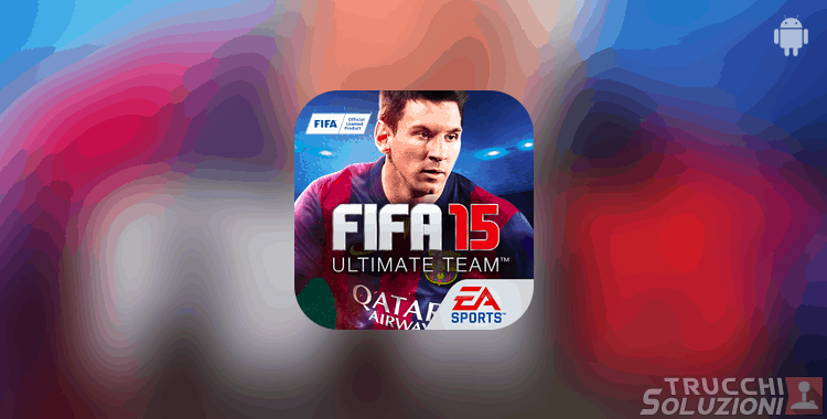 Trucchi FIFA 15 Ultimate Team Android