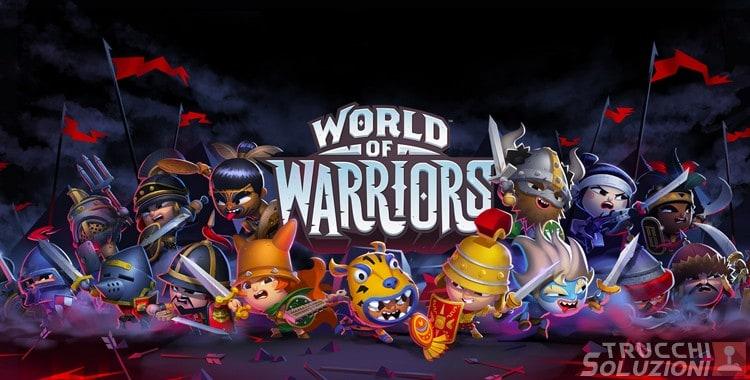 World of Warriors Trucchi, guida e consigli