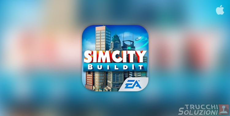 Trucchi SimCity BuildIt iPhone e iPad