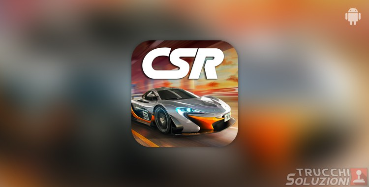 Trucchi CSR Racing Android
