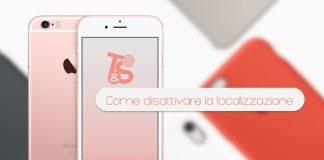Disattivare localizzazione iPhone 6S