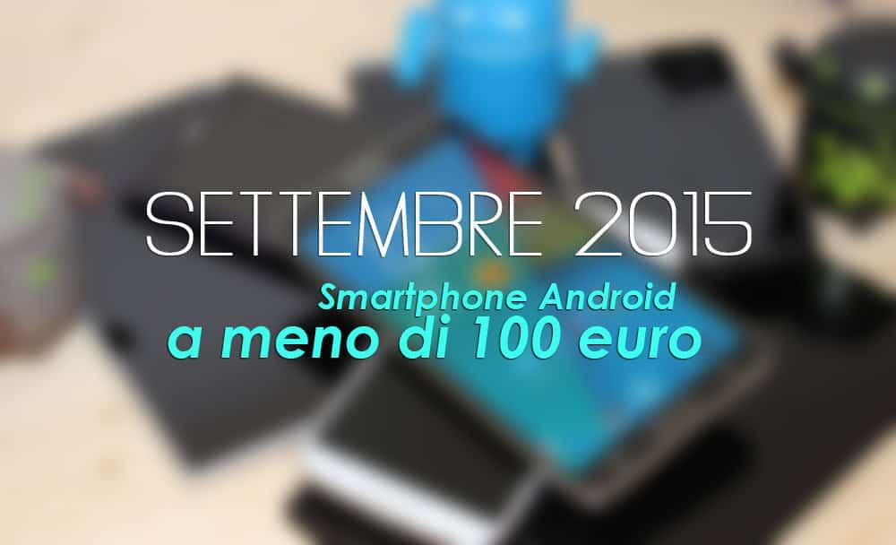 Smartphone Android a meno di 100 euro